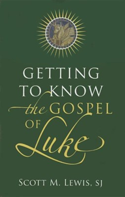 Getting to Know the Gospel of Luke  -     By: Scott Lewis
