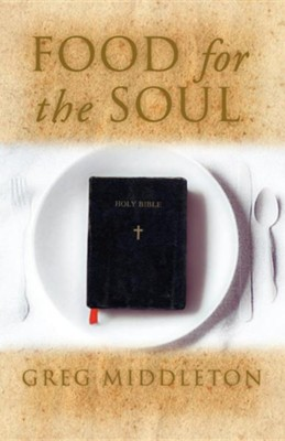 Food for the Soul  -     By: Greg Middleton
