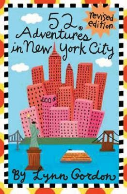 52 Adventures in New York City Revised Edition  -     By: Lynn Gordon     Illustrated By: Karen Johnson