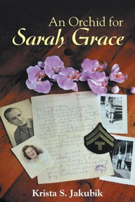 An Orchid for Sarah Grace  -     By: Krista S. Jakubik