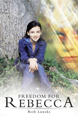Freedom for Rebecca  -     By: Beth Luneke