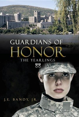 Guardians of Honor: The Yearlings  -     By: J.E. Bandy Jr.