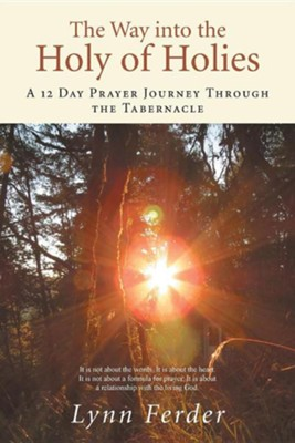 The Way Into the Holy of Holies: A 12 Day Prayer Journey Through the Tabernacle  -     By: Lynn Ferder