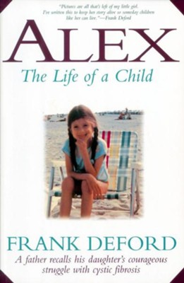 Alex: The Life of a Child  -     By: Frank Deford