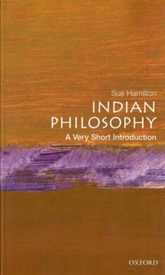 Indian Philosophy: A Very Short Introduction  -     By: Sue Hamilton