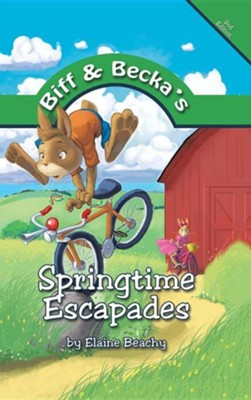 Biff and Becka's Springtime Escapades  -     By: Elaine Beachy