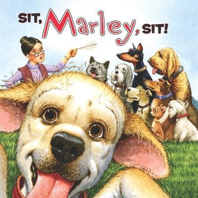 Sit, Marley, Sit!  -     By: Jeanine Le Ny     Illustrated By: Richard Cowdrey, Tammie Lyon