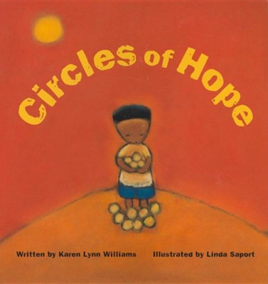 Circles of Hope  -     By: Karen Lynn Williams     Illustrated By: Linda Saport