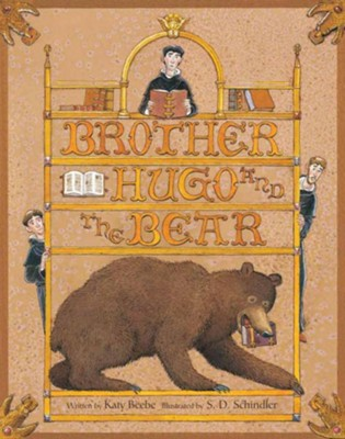 Brother Hugo and the Bear  -     By: Katy Beebe     Illustrated By: S.D. Schindler