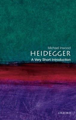 Heidegger: A Very Short Introduction  -     By: Michael Inwood