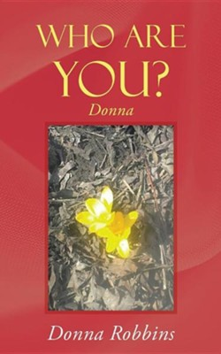 Who Are You?: Donna  -     By: Donna Robbins