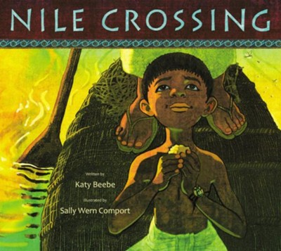 Nile Crossing  -     By: Katy Beebe     Illustrated By: Sally Wem Comport
