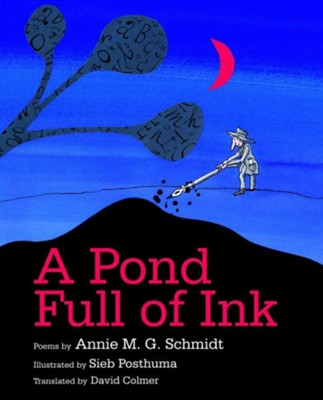 A Pond Full of Ink  -     By: Annie M.G. Schmidt     Illustrated By: Seib Posthuma