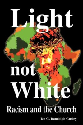 Light Not White: Racism and the Church  -     By: Claude Rawson