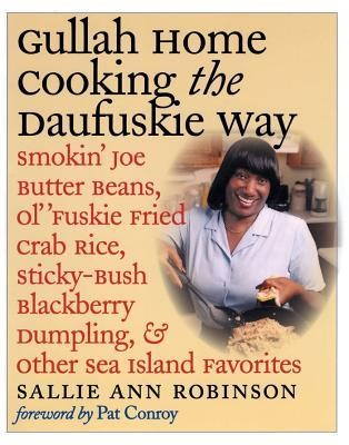 Gullah Home Cooking the Daufuskie Way: Smokin' Joe Butter Beans, Ol' 'Fuskie Fried Crab Rice, Sticky-Bush Blackberry Dumpling, and Other Sea Island Fa  -     By: M. Jimmie Killingsworth