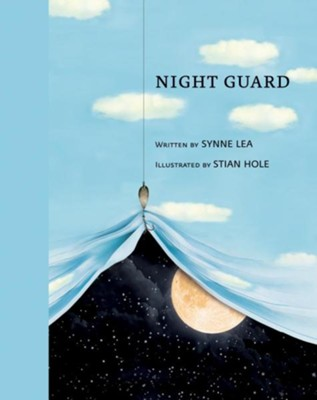 Night Guard  -     By: Synne Lea     Illustrated By: Stian Hole