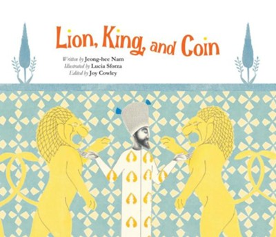 Lion, King, and Coin  -     By: Jeong-hee Nam     Illustrated By: Lucia Sforza