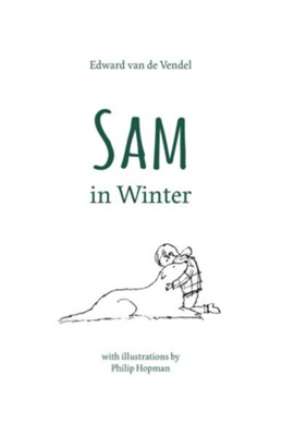 Sam in Winter  -     By: Edward van de Vendel     Illustrated By: Philip Hopman