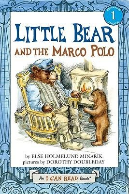 Little Bear and the Marco Polo  -     By: Else Holmelund Minarik     Illustrated By: Dorothy Doubleday
