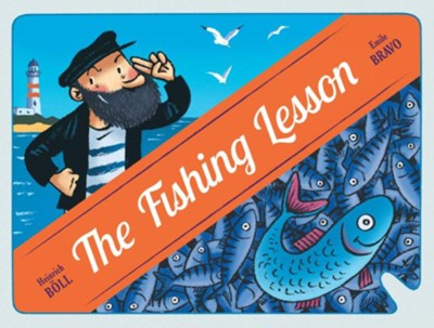 The Fishing Lesson  -     By: Heinrich Boell     Illustrated By: Emile Bravo
