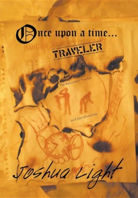 Once Upon a Time Traveler: The Reluctant Tourist and the Hitchhiker  -     By: Joshua Light