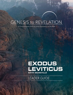 Exodus, Leviticus - Leader Guide (Genesis to Revelation Series)   -     By: Keith Schoville