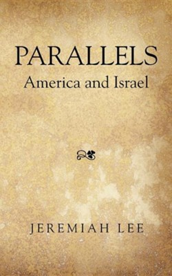 Parallels: America and Israel  -     By: Jeremiah Lee