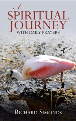 A Spiritual Journey: With Daily Prayers  -     By: Richard Simonds