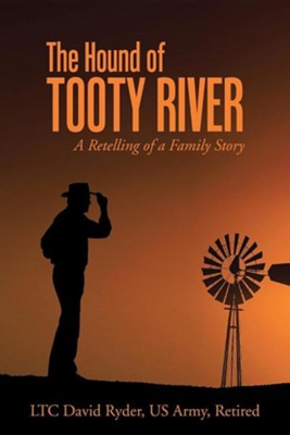 The Hound of Tooty River: A Retelling of a Family Story  -     By: David Ryder