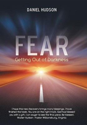 Fear: Getting Out of Darkness  -     By: Daniel Hudson