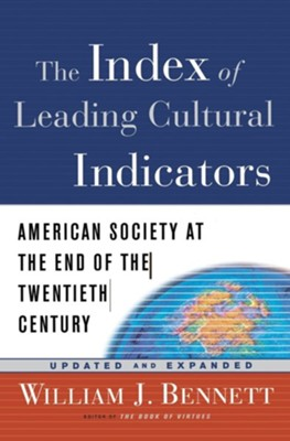 Index Of Leading Cultural Indicators   -     By: William Bennett