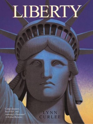 Liberty  -     By: Lynn Curlee     Illustrated By: Lynn Curlee
