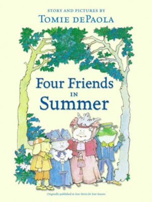 Four Friends in Summer  -     By: Tomie DePaola     Illustrated By: Tomie DePaola