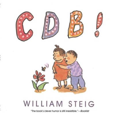 CDB!   -     By: William Steig     Illustrated By: William Steig
