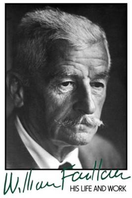 William Faulkner: His Life and Work, Edition 0002  -     By: David Minter