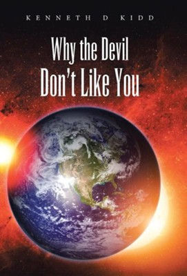 Why the Devil Don't Like You  -     By: Kenneth D. Kidd