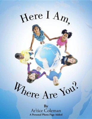 Here I Am, Where Are You?  -     By: Ar'tice Coleman