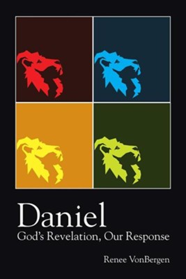 Daniel: God's Revelation, Our Response  -     By: Renee Vonbergen