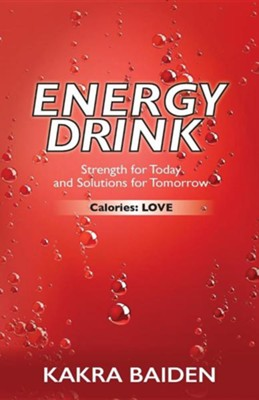 Energy Drink: Calories: Love  -     By: Kakra Baiden