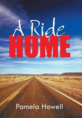 A Ride Home  -     By: Pamela Howell