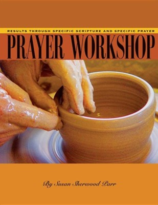 The Prayer Workshop  -     By: Susan Sherwood Parr