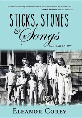 Sticks, Stones & Songs: The Corey Story  -     By: Eleanor Corey