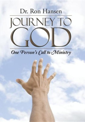 Journey to God: One Person's Call to Ministry  -     By: Ron Hansen