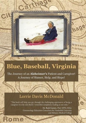Blue, Baseball, Virginia: The Journey of an Alzheimer's Patient and Caregiver! a Journey of Humor, Help, and Hope!  -     By: Lorrie Davis McDonald