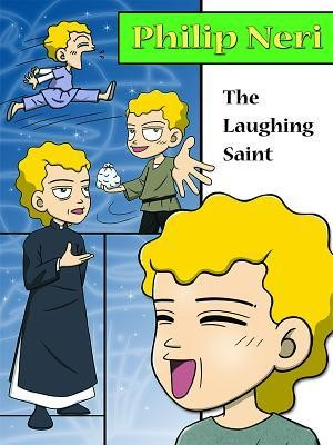 Philip Neri, the Laughing Saint  -     By: Hyon-Ju Yi