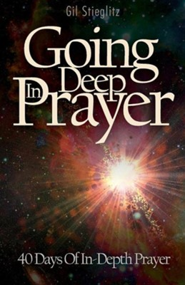 Going Deep in Prayer  -     By: Gil Stieglitz