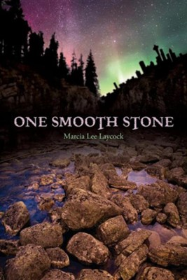 One Smooth Stone  -     By: Marcia Lee Laycock