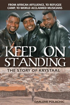 Keep on Standing: The Story of Krystaal  -     By: Darlene Polachic