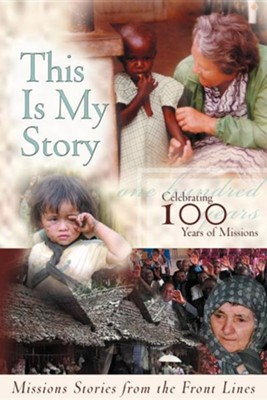 This Is My Story: Missions Stories from the Frontlines  -     Edited By: Kathy Bousquet