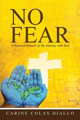 No Fear: A Personal Memoir of My Journey with God  -     By: Carine Colas Diallo